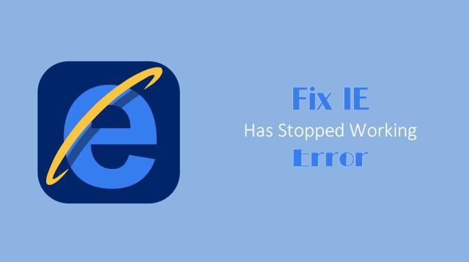 6 способов исправить ошибку «Internet Explorer перестал работать»