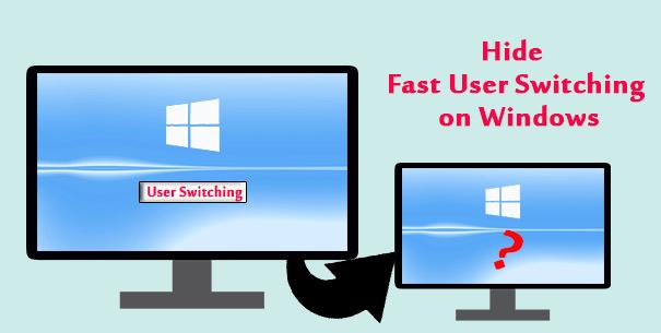 2 способа скрыть быстрое переключение пользователей в Windows 10/8/7