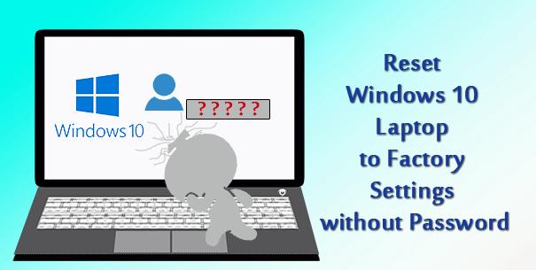 Как восстановить заводские настройки ноутбука с Windows 10 без пароля