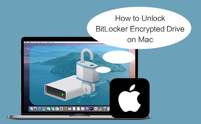 [Solved] 2 способа разблокировать зашифрованный диск BitLocker на Mac