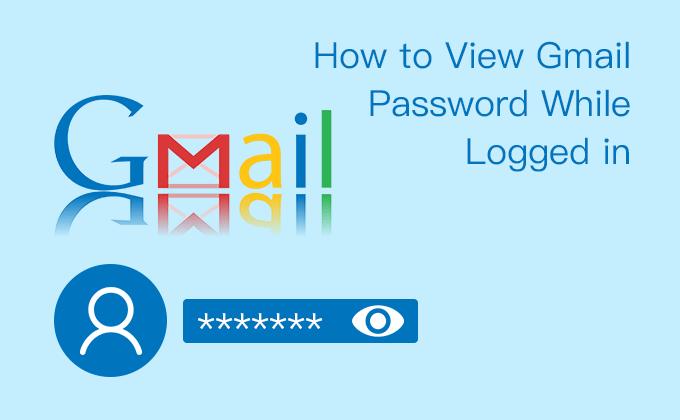 Как посмотреть мой пароль Gmail, пока я в системе